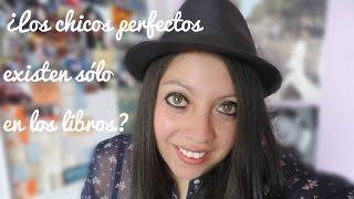 ¿Los chicos perfectos existen sólo en los libros? | Booktube Ecuador