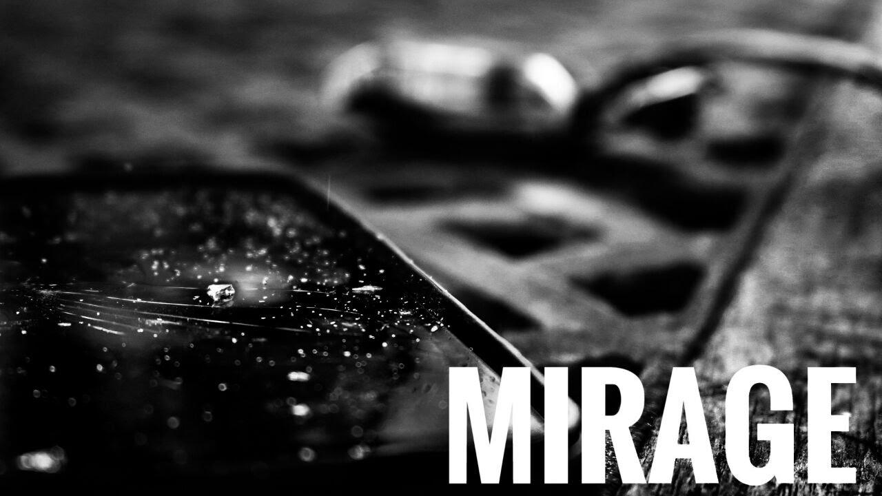 Mirage Short Film.