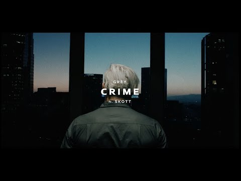 Grey - Crime (feat. SKOTT)