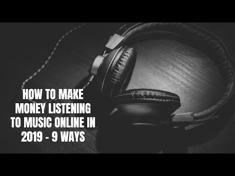 How to Make Money Listening to Music Online in 2019 - 9 Ways