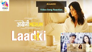 Laadki Song Reation - Angrezi Medium | Irrfan, Kareena, Radhika | Rekha Bhardwaj, Sachin-Jigar
