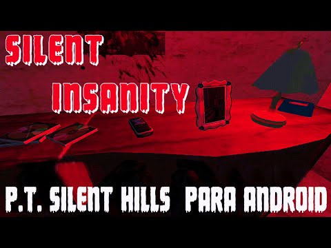 (GAMEPLAY) SILENT INSANITY - P.T. SILENT HILLS PARA ANDROID (FAN MADE) /JOGOS DE TERROR PARA ANDROID