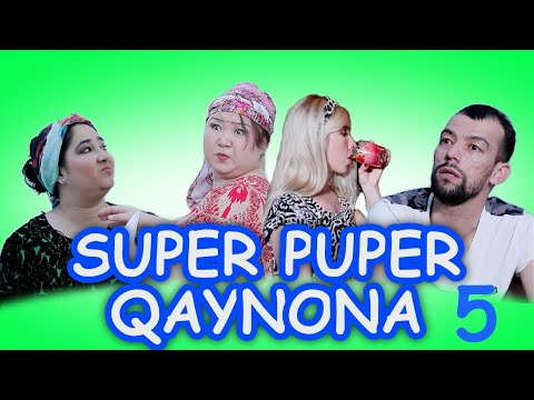 SUPER PUPER QAYNONA 5–QISIM. ( СУПЕР ПУПЕР КАЙНОНА)