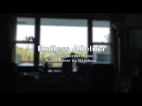 Endless Alleluia - Bethel Music |Cory Asbury | Piano Cover K