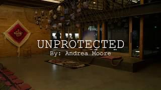 Unprotected: A Play by Andrea Moore
