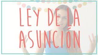 Qué es la Ley de la Asunción y Cómo Usarla para Manifestar tus Deseos