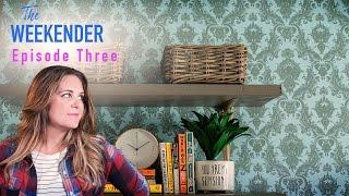 """The Weekender: """"Renter's Reno"""" (Episode 3)"""
