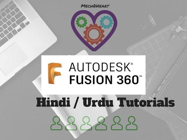 Autodesk Fusion 360 Hindi / Urdu Tutorials Introduction
