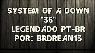 System Of A Down - 36 (Legendado PT-BR) (HD/DVD Quality)