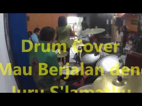 Drum Cover Ku Mau Berjalan dengan JuruSlamatku