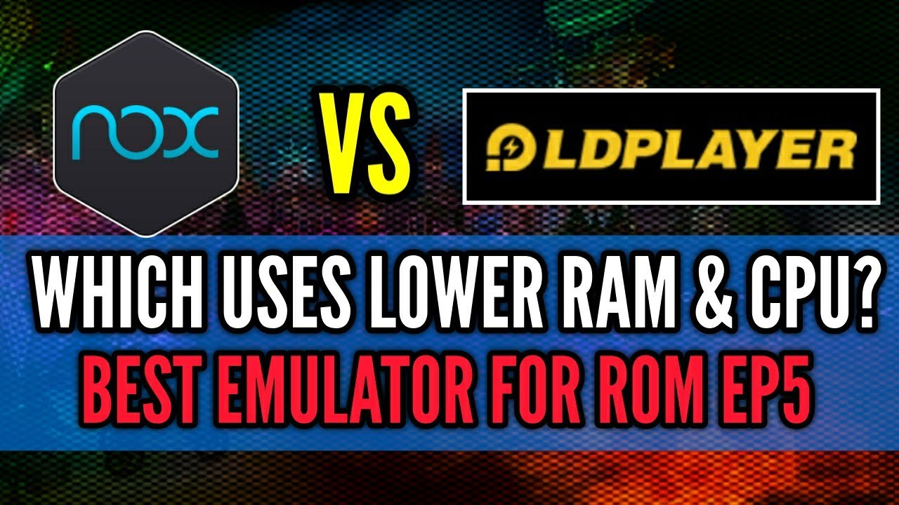 LDplayer vs NoX (Setup, PC spec) Which uses lower RAM and CPU
