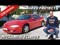 Mitsubishi Eclipse | Nuevo Proyecto