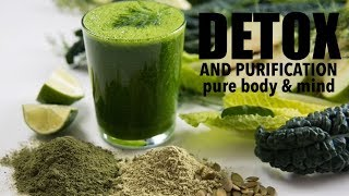 DETOX & PURIFICATION: PURE BODY AND MIND