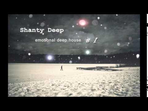 Shanty - Emotional Deep House #1