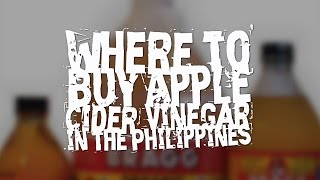 Where To Buy Apple Cider Vinegar in the Philippines