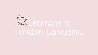 Tips for Learning a Foreign Language
