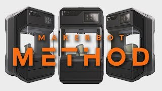 The MakerBot Method | The First Desktop Performance 3D Printer