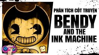 Phân tích cốt truyện: BENDY AND THE INK MACHINE | Story Explained | PTG