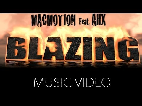 MacMotion Ft. Ahx718 - Blazing [Crown Imperial Music Submitted]