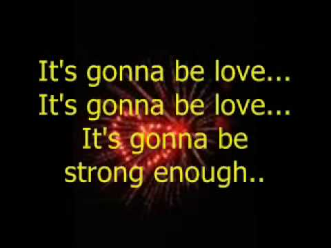 It's Gonna Be Love w/ lyrics onscreen - YouTube