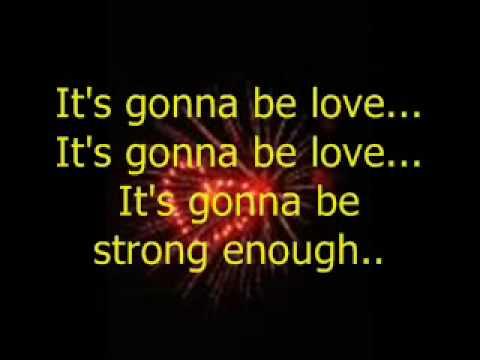Its Gonna Be Love w lyrics onscreen