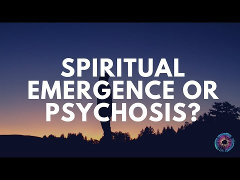 Spiritual Emergence Or Psychosis? Exploring Alternatives to Non-Ordinary States of Consciousness