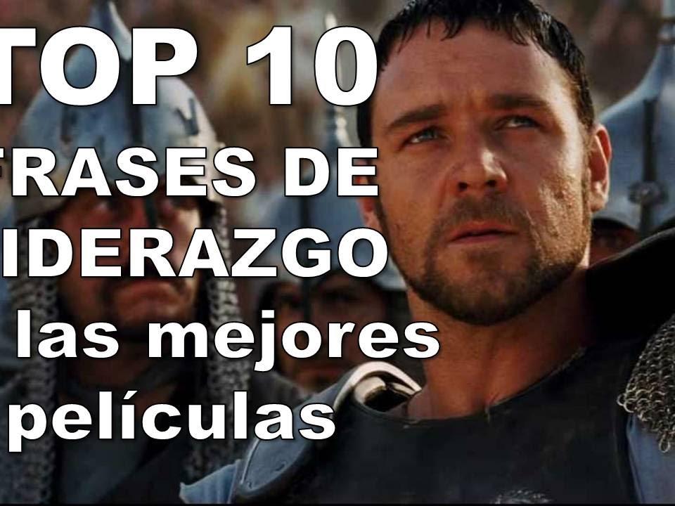 Top 10 Frases De Liderazgo De Las Mejores Películas