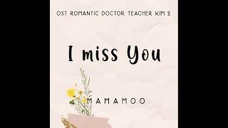 MAMAMOO I MISS YOU OST ROMANTIC DOCTOR TEACHER KIM 2 SUB INDO