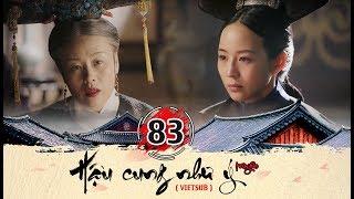 Hậu cung Như Ý Truyện - Tập 83 FULL (vietsub) | Phim Cung Đấu Trung Quốc đặc sắc 2018