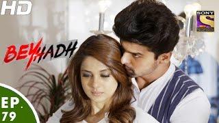 Beyhadh - बेहद - Episode 79 - 27th January, 2017