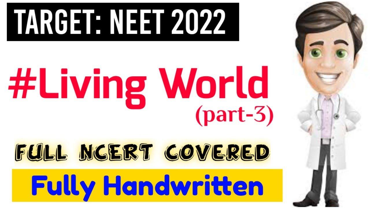 Living World (part-3)🔥| Full Ncert Covered | Neet 2022 & Neet 2023 | KV eDUCATION