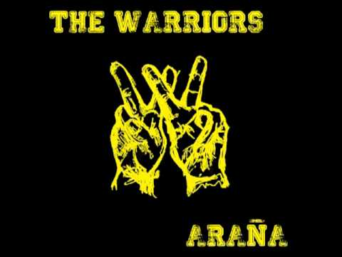 THE WARRIORS - ARAÑA