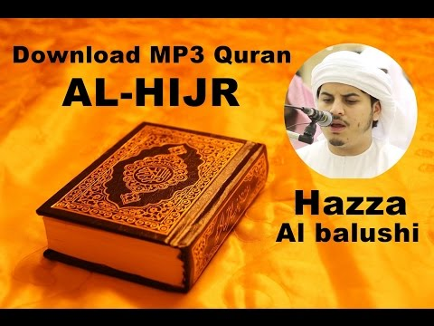 [Download MP3 QURAN] - 015 Al-Hijr by Hazza Al Balushi