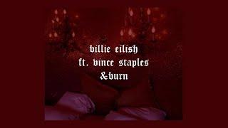 &burn // Billie Eilish (ft. Vince Staples) lyrics