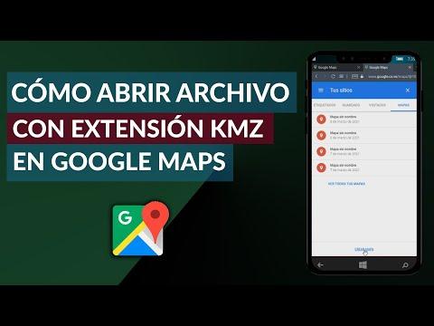 Cómo Abrir un Archivo con Extensión KMZ en Google Maps