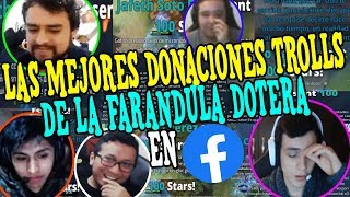 LAS MEJORES DONACIONES TR0LLS DE LA FARÁNDULA DOTERA EN FB