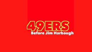 49ers - Jim Harbaugh