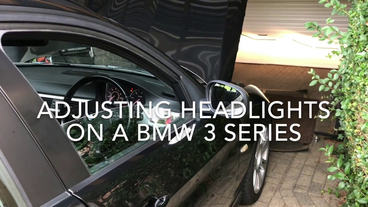 HEADLIGHT ADJUSTMENT, BMW 3 SERIES E90/E91 DIY SETTING ALLIGNMENT