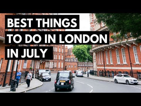 Best Things to Do in July in London - London Travel Guide