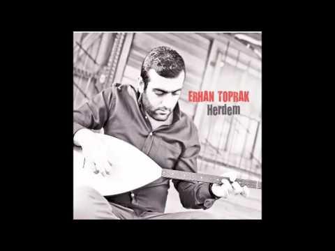 Erhan Toprak (feat. Ahmet Toprak) - Benden Selam Eyle [ Herdem © 2015 İber Prodüksiyon ]