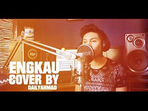 ENGKAU cover by DAILYAHMAD - OST Bila Hati Berbicara