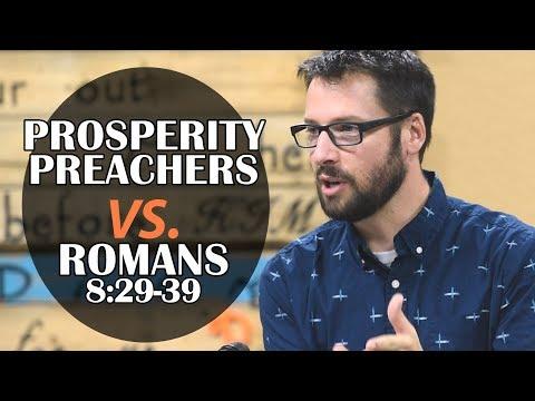 Prosperity Preachers Debunked: Romans 8:29-39