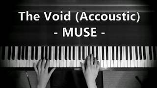 The Void (Acoustic) MUSE - Piano Instrumental Cover