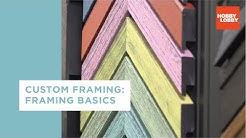 Custom Framing: Framing Basics | Hobby Lobby