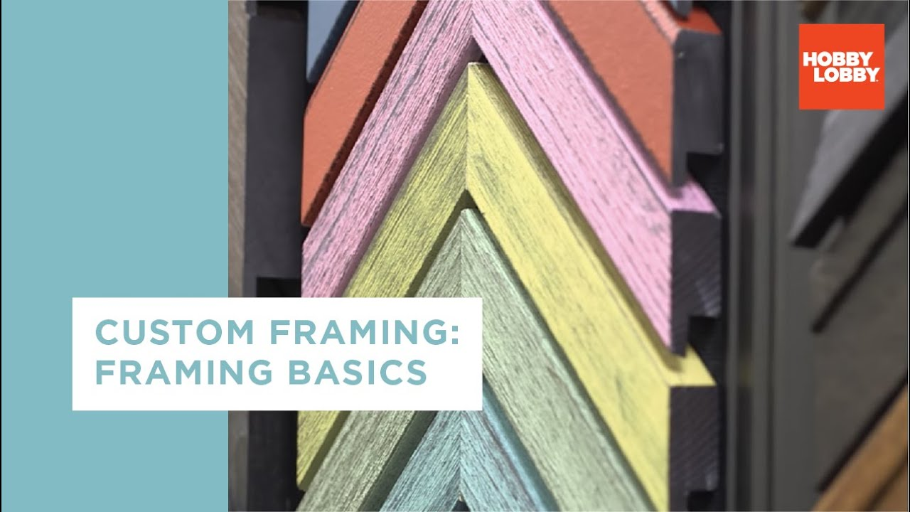 Custom Framing Framing Basics Hobby Lobby Youtube