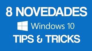 Novedades de Windows 10 - Tips & Triicks