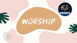 大阪 611日曜礼拝|Worship| 20190811
