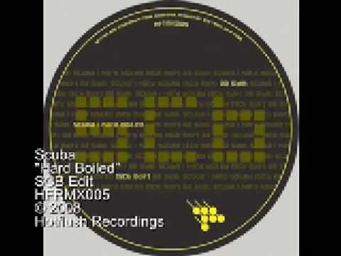 Scuba - Hard Boiled (SCB edit) - HFRMX005