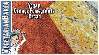 How To Make Vegan Orange Pomegranate Bread