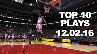 Repeat youtube video Top 10 NBA Plays: 12.02.16